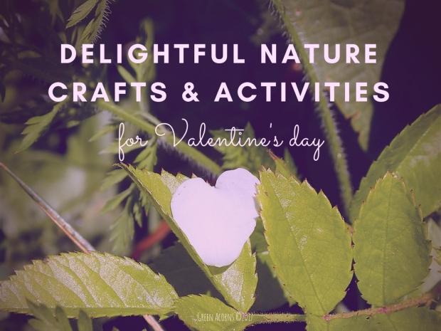 Delightful Nature Crafts & Activities for Valentine's Day
